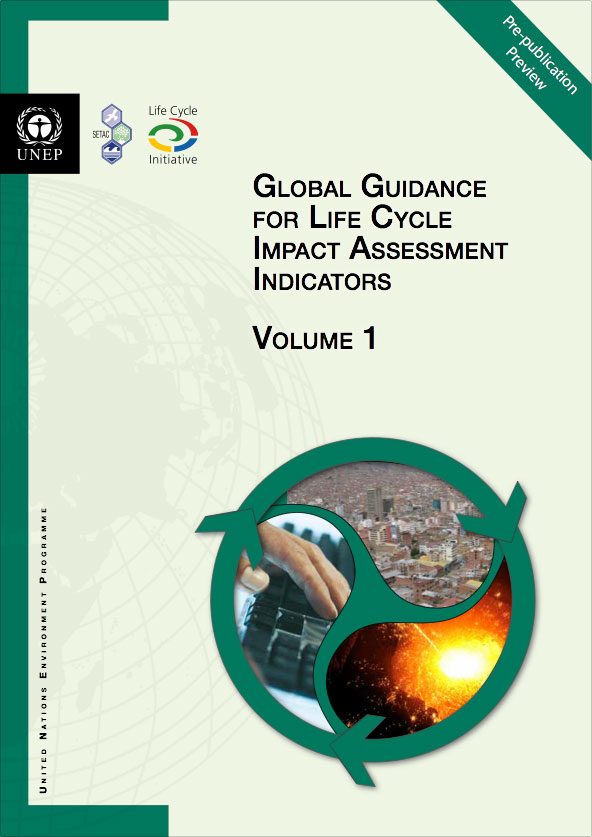 Global Guidance for Life Cycle Impact Assessment Indicators: Volume 1